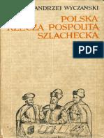 Andrzej Wyczański-Polska - Rzeczą Pospolitą Szlachecką, 1454-1764-Pastwowe Wydawnictwo Naukowe (1965)