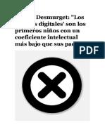 Michel Desmurget - Los nativos digitales son los primeros niños con un coeficiente intelectual más bajo que sus padres