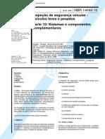 NBR 14040-10 - 1998 - Inspeção de Segurança Veicular - Componentes Complementares