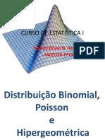 03 Aula Distribuiobinomialpoissonehipergeomtrica 140320034137 Phpapp01