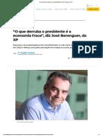 _O que derruba o presidente é a economia fraca_, diz José Berenguer, da XP