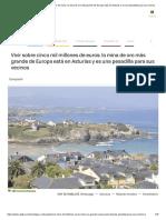 Vivir Sobre Cinco Mil Millones de Euros_ La Mina de Oro Más Grande de Europa Está en Asturias y Es Una Pesadilla Para Sus Vecinos