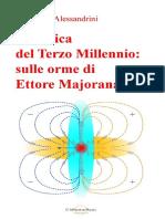 Francesco Alessandrini - La Fisica Del Terzo Millennio - Sulle Orme Di Ettore Majorana