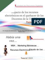 Impacto de los Recursos Electrónicos suscritos por la USACH sobre el qué hacer de los docentes- Paula Silva