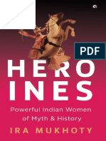 Heroines Powerful Indian Women of Myth and History by Ira Mukhoty