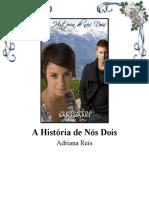 A historia de nós dois - Adriana Reis