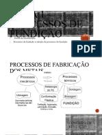 Aula 1 – Processos de Fundição