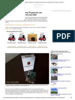 Como usar o Raspberry Pi para ter um se...ua rede _ Dicas e Tutoriais _ TechTudo