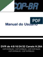 Manual do Usuário. DVR de 4_8_16_24_32 Canais H.264 COP-DVR4LDC _ COP-DVR8LDC _ COP-DVR16LDC COP-DVR24LDC _ COP-DVR32LDC CONTEÚDO CONTEÚDO