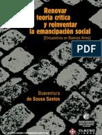 RENOVAR LA TEORÍA CRÍTICA Y REINVENTAR LA EMANCIPACIÓN SOCIAL. Boaventura de Sousa Santos