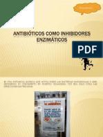 Antibióticos como inhibidores enzimáticos