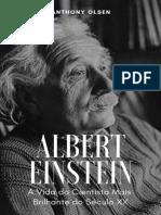 Albert Einstein_ A Vida do Cien - Anthony Olsen