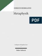 (Collegium Metaphysicum 13) Friedrich Hermanni - Metaphysik, Versuche Über Letzte Fragen-Mohr Siebeck (2017)