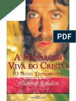 Huberto Rohden - A Mensagem Viva Do Cristo
