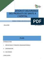 DISPENSATION ET DELIVRANCE DES PRODUITS DE SANTE A L'HÖPIAL