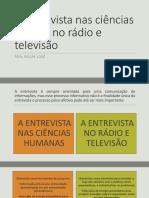 [SLIDES] A entrevista nas ciências sociais, no rádio e televisão - por Felipe José