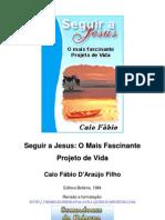 Caio Fábio - Seguir a Jesus, o mais Fascinante Projeto de Vida