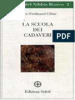 Céline, Louis-Ferdinand. - La Scuola Dei Cadaveri [1997]