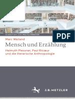 (Schriften zur Weltliteratur_Studies on World Literature 9) Marc Weiland - Mensch und Erzählung_ Helmuth Plessner, Paul Ricœur und die literarische Anthropologie-J.B. Metzler (2019)