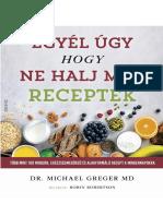 Dr. Michael Greger - EGYÉL ÚGY, HOGY NE HALJ MEG – RECEPTEK