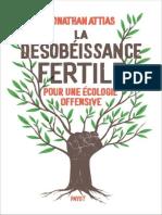 La désobéissance fertile, Pour une écologie offensive - Jonathan Attias (2021)