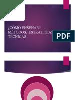 Métodos, Estrategias y Técnicas (1)