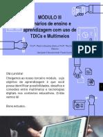 Slide Cenários de ensino e aprendizagem com uso de TDICs e Multimeios