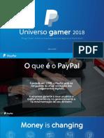 Apresentação Pesquisa Universo Gamer 2018, por Thiago Chueiri (PayPal)