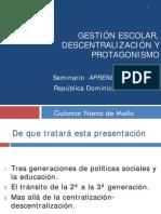 Gestión Escolar, Descentralización Y Protagonismo,  Dra. Guiomar Namo de Mello