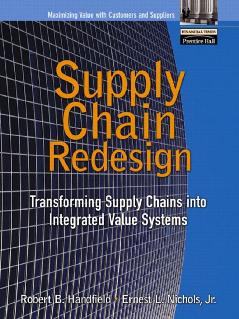 supply chain redesign transforming supply chains into integrated