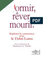 2002. Dormir, Rêver, Mourir Explorer La Conscience Avec Le Dalaï--Lama by Francisco J. Varela