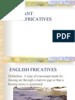 Consonant; FRICATIVES
