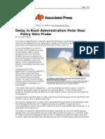 03-08-08 AP-Delay in Bush Administration Polar Bear Policy S