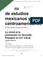 Des Indes Occidentales à l'Amérique Latine. Volume 1 - Le Christ Et Le Plumassier en Nouvelle-Espagne Au Xvie Siècle - Centro de Estudios Mexicanos y Centroamericanos