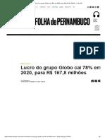 Lucro do grupo Globo cai 78% em 2020, para R$ 167,8 milhões - Folha PE