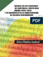 El Estilo Musical en Las Canciones Escolares de Guatemala, Costa Rica y Panamá (1933-1982) y Su Incidencia en La Construcción de Valores Hegemónicos