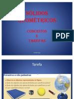 Sólidos geométricos - conceitos e tarefas - Mª Paula