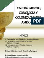 Descubrimiento, Conquista y Colonizacion de America