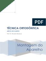 Técnica Ortodôntica Arco de Canto - Montagem do Aparelho