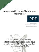Normalización de las Plataformas Informáticas