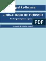 JORNALISMO de TURISMO Muitos Princípios e Alguns Fins