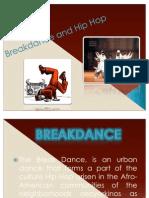 Break Dance and Hip Hop