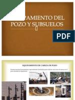 EQUIPAMIENTO DEL POZO Y SUBSUELOS