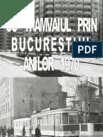 Cu tramvaiul prin Bucurestii anilor '70
