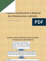 Tribunal Constitucional y Material de La Resoluciones Judiciales