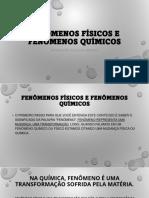 04.05-Fenômenos Físicos e Fenômenos Químicos