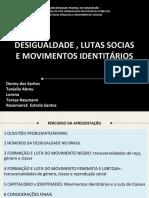 DESIGUALDADE^J LUTAS SOCIAIS E MOVIMENTOS IDENTITÁRIOS