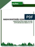 RADIODIFUSÃO EDUCATIVA ORIENTAÇÕES PARA NOVAS OUTORGAS DE RÁDIO E TV