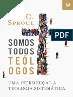 Somos Todos Teólogos Uma Introdução a Teologia Sistemática-R. C. Sproul
