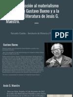 Una introducción al materialismo filosófico de Gustavo Bueno y a la Teoría de la literatura de Jesus G. Maestro.